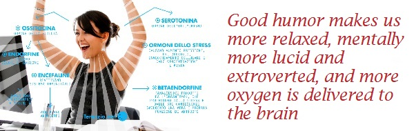 Good humor makes us more relaxed, mentally more lucid and extroverted, and more oxygen is delivered to the brain
